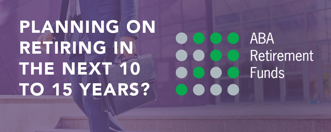 Are you planning on retiring in the next 10 or 15 years?