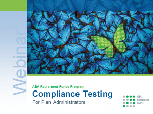 Compliance testing webinar for plan administrators.
