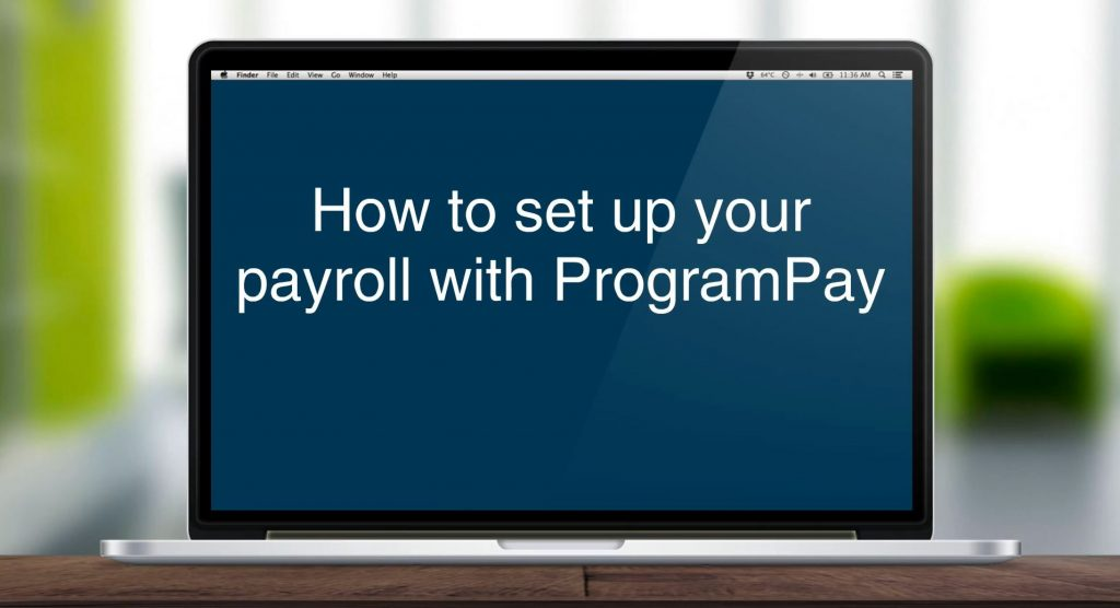 laptop with headline how to set up your payroll with programpay